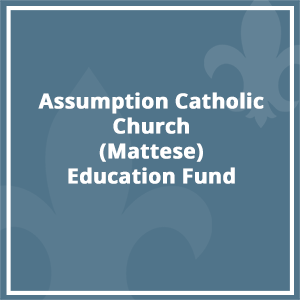 Assumption Catholic Church (Mattese) Education Fund
