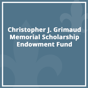 Christopher J. Grimaud Memorial Scholarship Endowment Fund