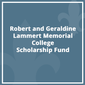 Robert and Geraldine Lammert Memorial College Scholarship Fund